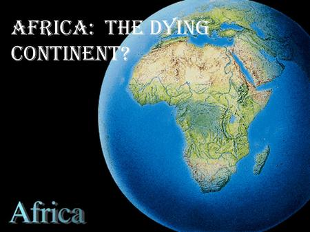 Pages 506-519 Africa: The Dying Continent?. Pages 506-519 Location: The Mirror Image.