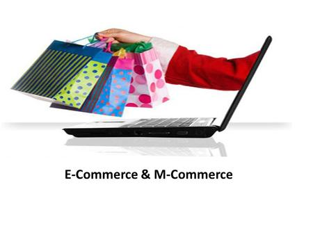 E-Commerce & M-Commerce. Introduction Electronic commerce, commonly known as e- commerce, It is a type of industry where buying and selling of product.