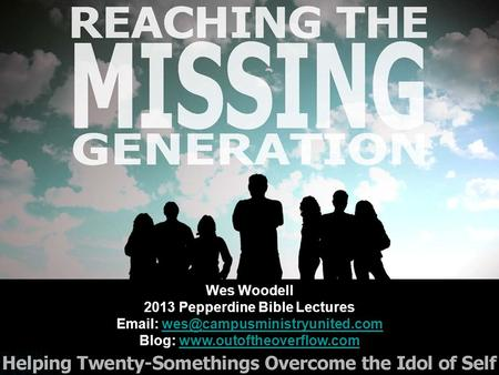 Wes Woodell 2013 Pepperdine Bible Lectures   Blog: