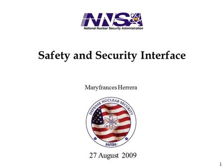 1 27 August 2009 Maryfrances Herrera Safety and Security Interface.