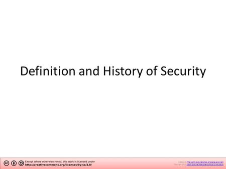 Definition and History of Security Created by The North Carolina School of Science and Math.The North Carolina School of Science and Math Copyright 2012.
