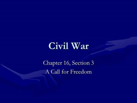 Chapter 16, Section 3 A Call for Freedom