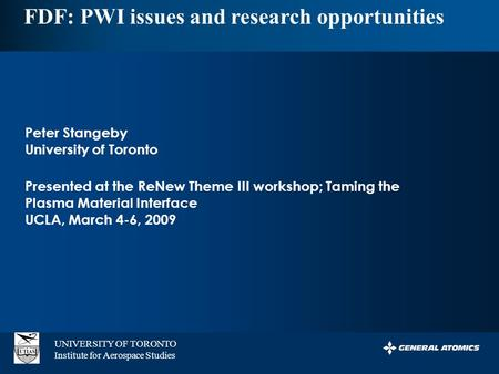 PERSISTENT SURVEILLANCE FOR PIPELINE PROTECTION AND THREAT INTERDICTION FDF: PWI issues and research opportunities Peter Stangeby University of Toronto.