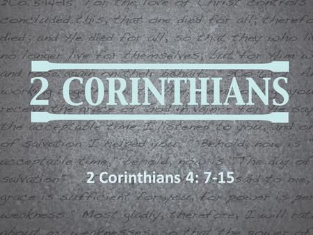 2 Corinthians 4: 7-15. Power that Prevails.