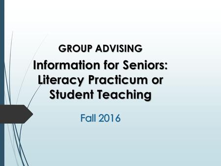 Senior Advising: Fall 2016  Individual Appointments combined with unofficial grad-check  Sign-up for a 15 min. appointment 