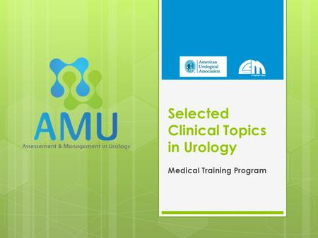 Selected Clinical Topics in Urology Medical Training Program.