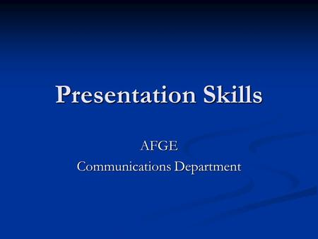 Presentation Skills AFGE Communications Department.