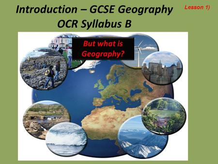 Starter & Task 1 Activities: a.Watch introduction to geography videoWatch introduction to geography video b.Watch 10 crazy geography factsWatch 10 crazy.