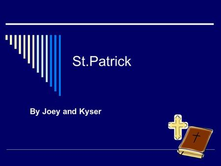 St.Patrick By Joey and Kyser. St. Patrick  He was born in the year 387.  His feast day is on March 17.  He became a saint because he drew the snakes.