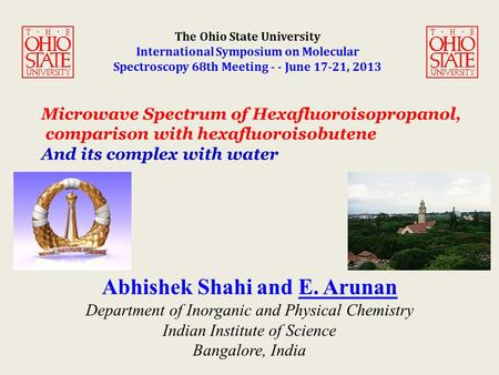 The Ohio State University International Symposium on Molecular Spectroscopy 68th Meeting - - June 17-21, 2013 Microwave Spectrum of Hexafluoroisopropanol,
