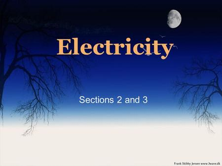 Electricity Sections 2 and 3. Electric Energy Cells/Batteries - Cell - device that produces an electrical current by converting chemical energy into electrical.
