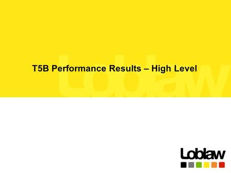 1 T5B Performance Results – High Level. 2 T5B – Performance Results (March 28 2013) NoNo Business ProcessProcess StepRICEFSLA Volume tested Result Without.