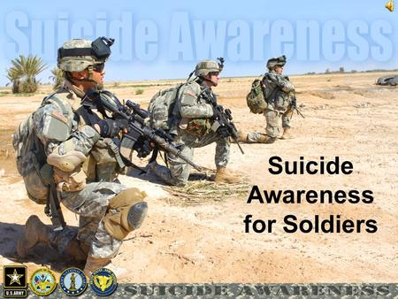 Suicide Awareness for Soldiers. This world, this world is cold But you don't, you don't have to go You're feeling sad you're feeling lonely And no one.