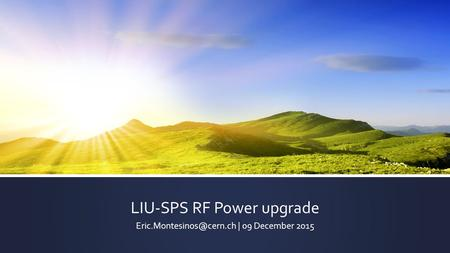 LIU-SPS RF Power upgrade | 09 December 2015.