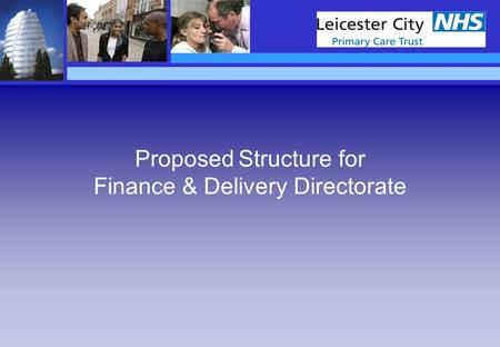 Proposed Structure for Finance & Delivery Directorate.