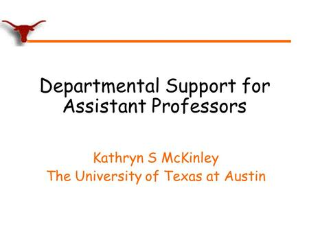 Departmental Support for Assistant Professors Kathryn S McKinley The University of Texas at Austin.