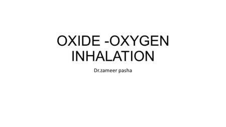 OXIDE -OXYGEN INHALATION Dr.zameer pasha. Sedation The provision of adequate anxiety control is an integral part of the practice of dentistry. It is of.
