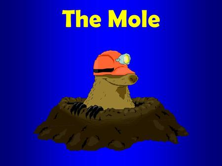The Mole. Atoms & molecules are extremely small The number of individual particles in even a small sample of something is very large Therefore, counting.