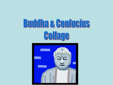 Buddha & Confucius Collage.