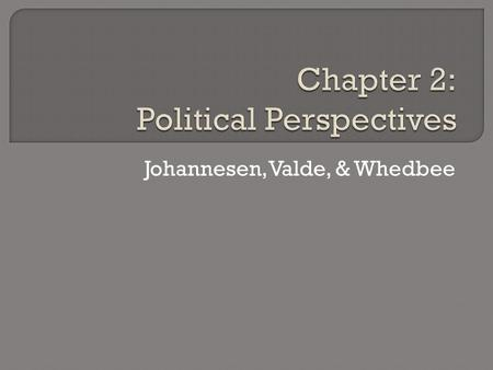 Johannesen, Valde, & Whedbee.  As we will see, among these values considered central to the optimum functioning of representative democracy are: …