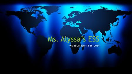 Ms. Alyssa's ESS WK 5: October 12-16, 2014. WK 5 Day 1 October 12 th to October 16th  Do Now: Write the question: After Amendment 19 (p 293) was passed.
