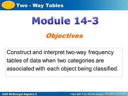 Module 14-3 Objectives Construct and interpret two-way frequency