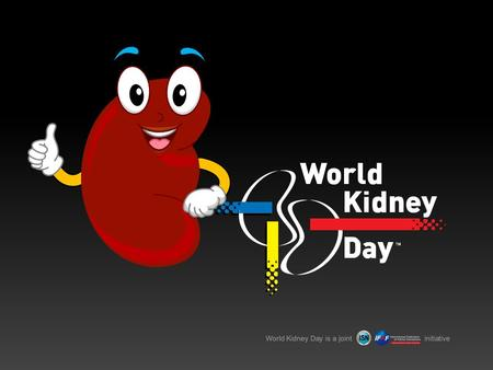 World Kidney Day is a joint initiative