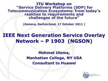 IEEE Next Generation Service Overlay Network – P 1903 (NGSON)