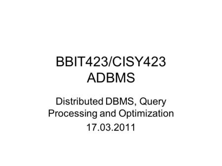 Distributed DBMS, Query Processing and Optimization