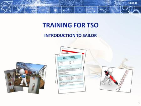 1 TRAINING FOR TSO INTRODUCTION TO SAILOR 10.02.16.