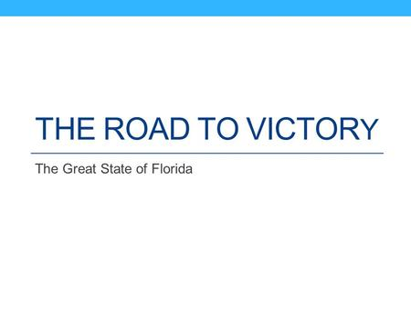 THE ROAD TO VICTOR Y The Great State of Florida. Floridians at a Glance Population of 19.5 million By race: 78% White 23.2% Latino or Hispanic 16.6% African.