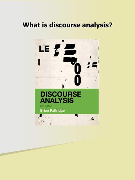 What is discourse analysis?. The relationship between language and context connected discourse occurs within a particular situation – whether of a person.