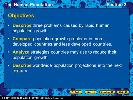 The Human PopulationSection 2 Objectives Describe three problems caused by rapid human population growth. Compare population growth problems in more- developed.
