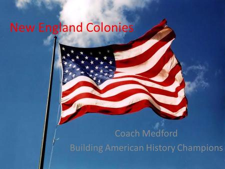 New England Colonies Coach Medford Building American History Champions.