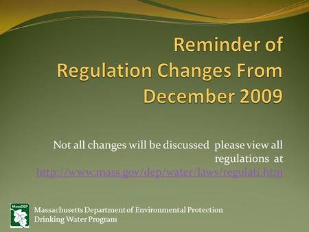 Not all changes will be discussed please view all regulations at