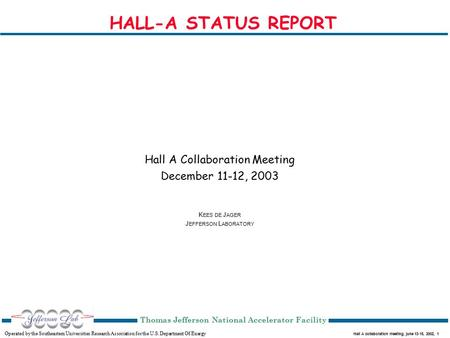 Hall A collaboration meeting, june 13-15, 2002, 1 Operated by the Southeastern Universities Research Association for the U.S. Department Of Energy Thomas.