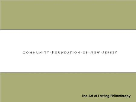 The Art of Lasting Philanthropy. The National Community Foundation Environment  Over 700 Community Foundations throughout the United States  Giving.