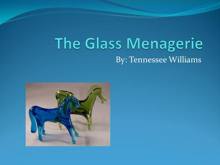 analysis of the play the glass menagerie written by tennessee williams I had the good fortune of seeing the glass menagerie, by tennessee williams, on broadway while in new york city last month i belabored how to write about it.