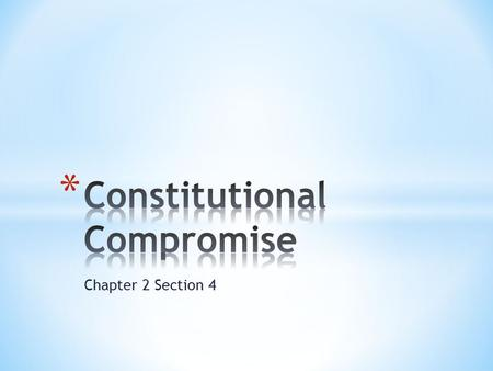 Chapter 2 Section 4. * Unicameral Congress with states equally represented * Congress given limited power to tax and regulate trade * Federal executive.