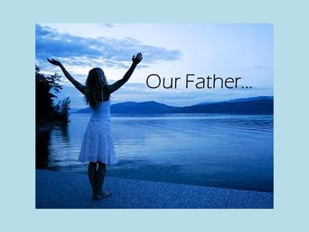 Our Father.... Our Father. The greatest wrong.. Think...