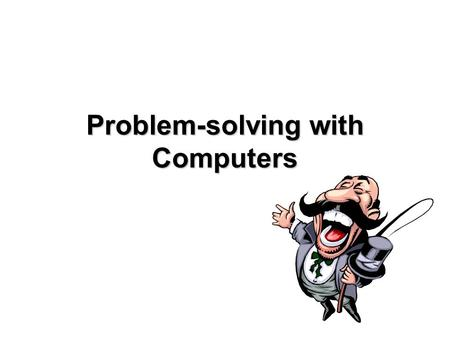 Problem-solving with Computers. 2Outline  Computer System  5 Steps for producing a computer program  Structured program and programming  3 types of.