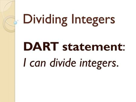 Dividing Integers DART statement: I can divide integers.