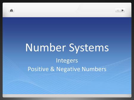 Number Systems Integers Positive & Negative Numbers.