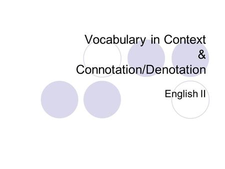 Vocabulary in Context & Connotation/Denotation English II.