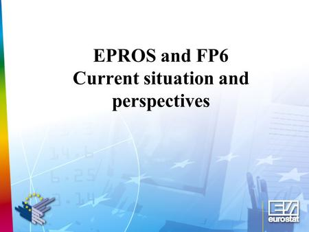 EPROS and FP6 Current situation and perspectives.