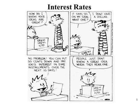 Interest Rates 1. Interest Rates and Inflation If the nominal interest rate is 10% and the inflation rate is 15%, how much is the REAL interest rate?