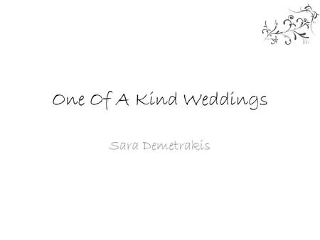 One Of A Kind Weddings Sara Demetrakis.