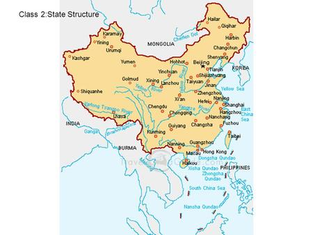 Class 2:State Structure. Basic Facts about China Population –China 1.4 billion –U.S. 290 million –EU 450 million Size: Which country is bigger, China.
