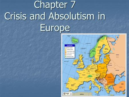Chapter 7 Crisis and Absolutism in Europe. Sec. 1 Europe in Crisis: The Wars of Religion A. French Wars of Religion by 1560 Calvinism and Catholicism.