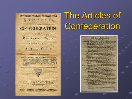 The Articles of Confederation. Post Revolution Americans win a stunning victory over Britain Still had no respect from Britain Britain kept troops on.